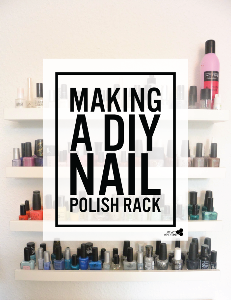 How to make a DIY nail polish rack. The tiny honeycomb blog