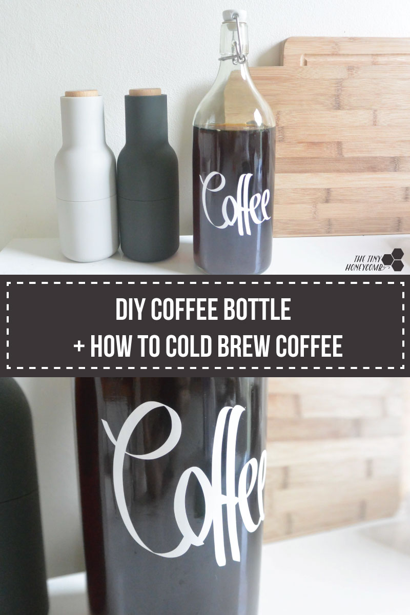 DIY coffee bottle and how to cold brew coffee. The tiny honeycomb blog