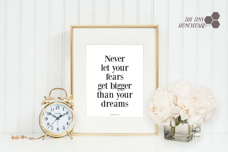 Never let your fears get bigger than your dreams. Free printable for your home.